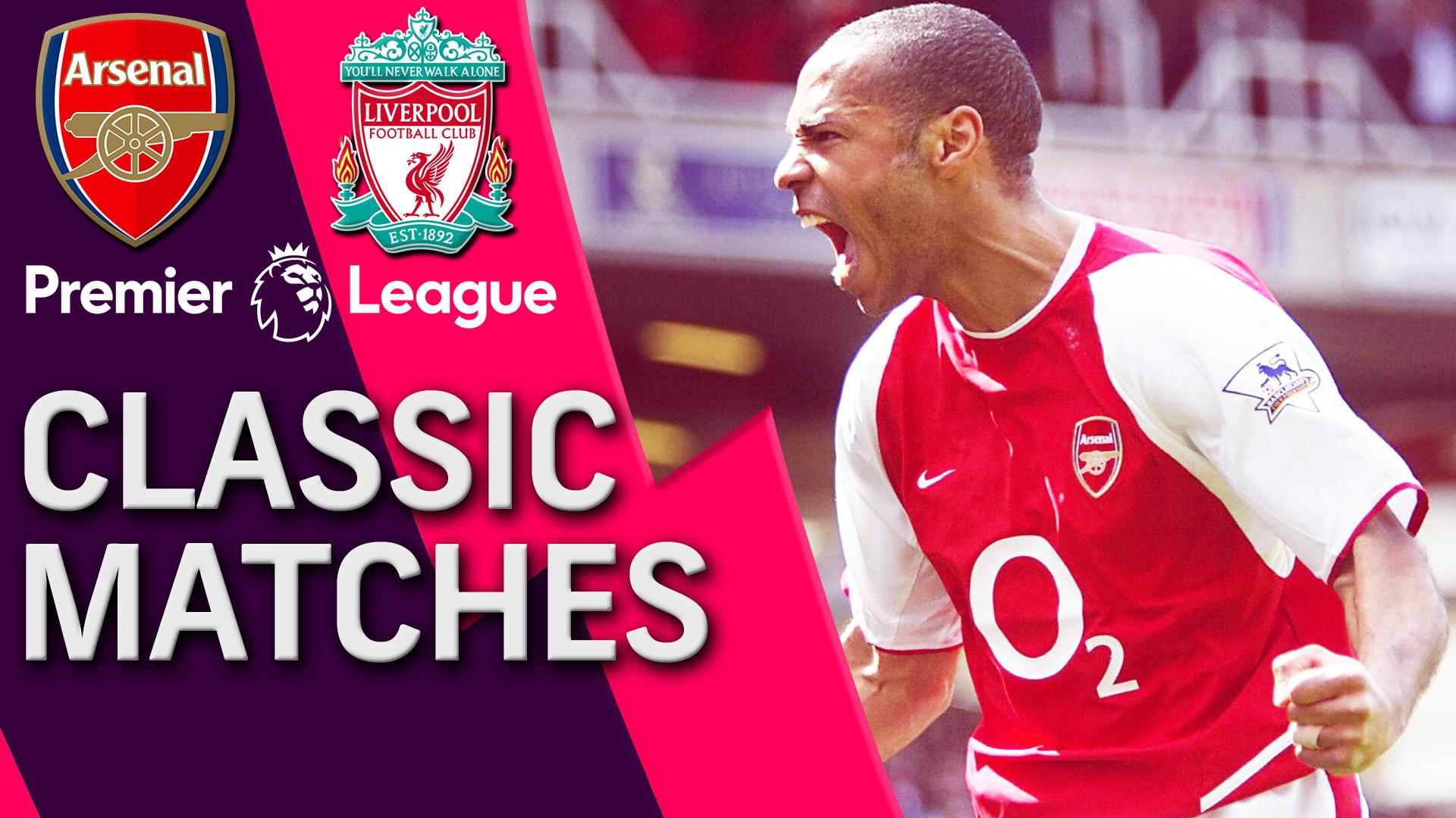 Premier League classic match: Arsenal v. Liverpool 2003-04
