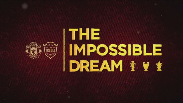 Watch The Impossible Dream Details Man United S Amazing Treble Prosoccertalk Nbc Sports